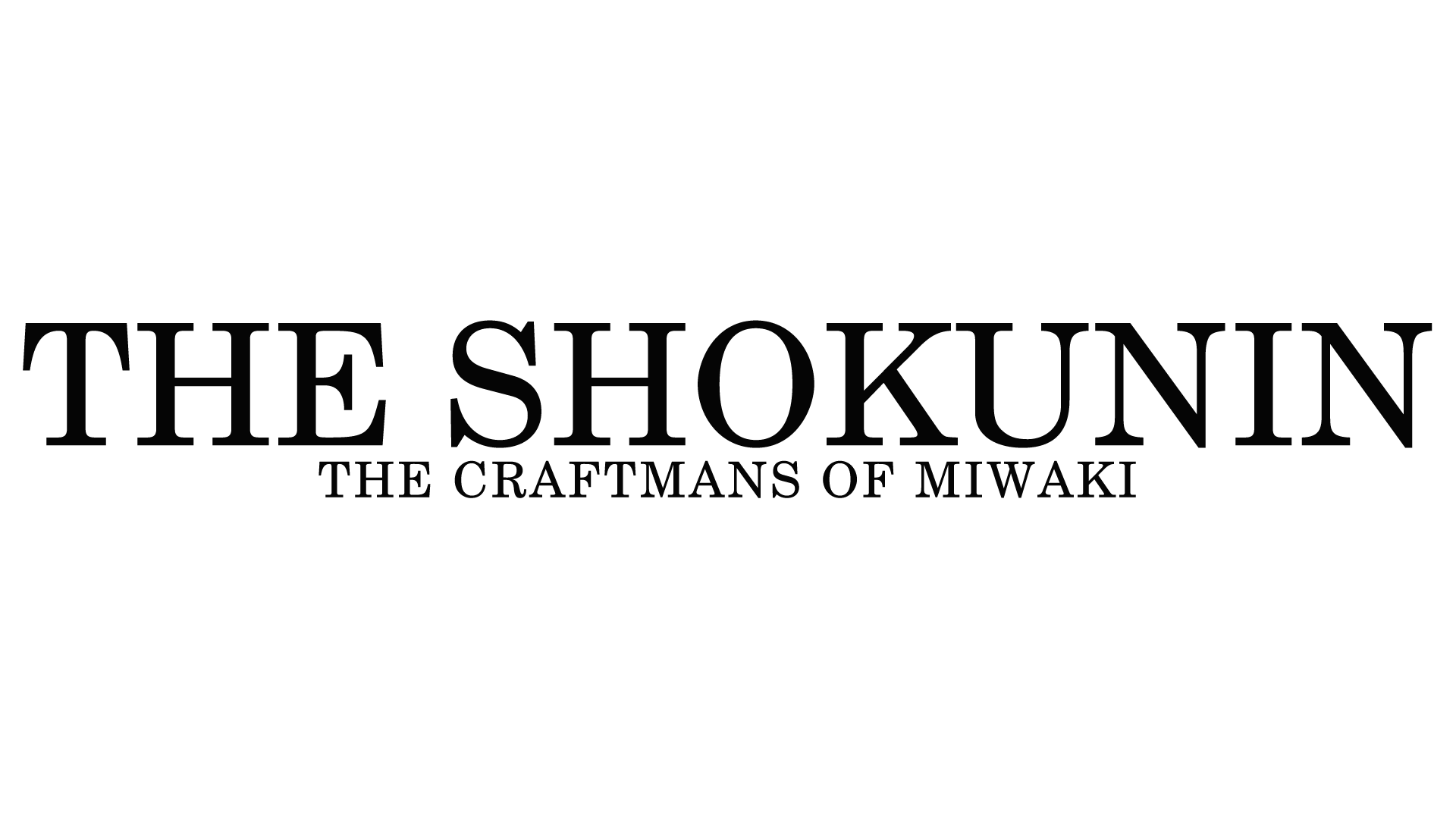 THE SHOKUNIN THE CRAFTMANS OF MIWAKI